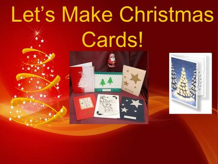 Let's Make Christmas Cards!. How To Make Your Card: Pictures and Messages.