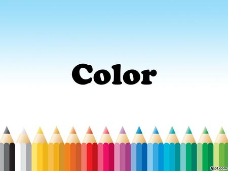 Color. When talking about color we use the terms 'hue', 'value' and 'brightness'.  Hue: refers to the 6 true colors – red, orange, yellow, green, blue,
