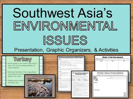 Presentation, Graphic Organizers, & Activities Southwest Asia's.