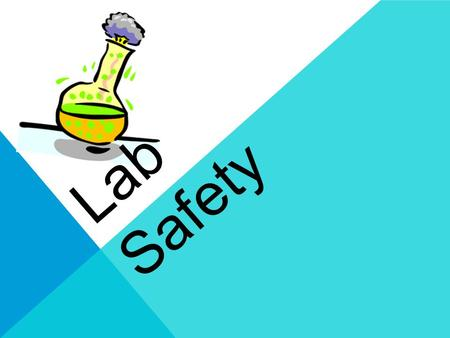 Lab Safety. General Rules Leave lunch for later… Never eat or taste anything in the lab.