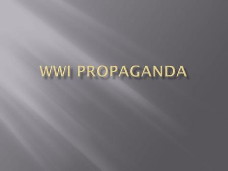  Think of an event, agenda, problem, something currently in the news, school activity, etc. and make your own propaganda.