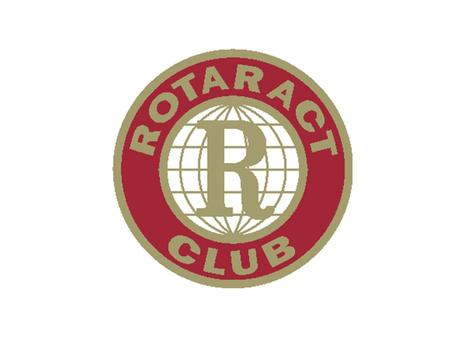 What is a Rotaract Club? A Rotaract club is a Rotary sponsored club for 18-30 year- olds that fosters leadership and responsible citizenship, encourages.