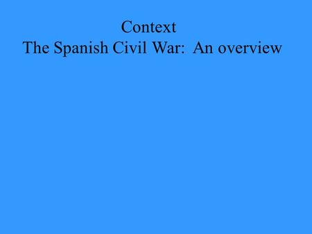 Context The Spanish Civil War: An overview. Starter What can you learn from this photo about the Spanish Republican militia in the first days of the war?