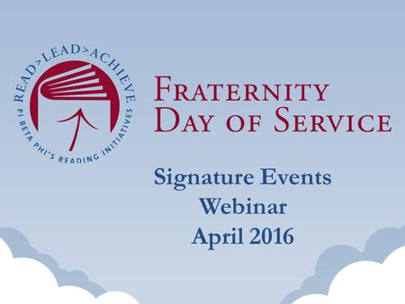 Signature Events Webinar April 2016. What are Fraternity Day of Service Signature Events?
