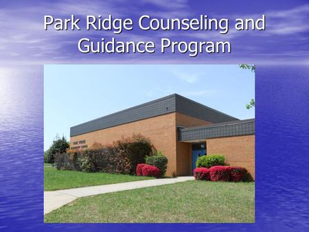 Park Ridge Counseling and Guidance Program. The mission of the counseling at Park Ridge Elementary School is to provide services and support to ensure,