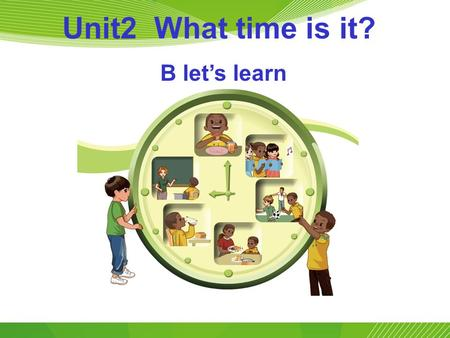 Unit2 What time is it? B let's learn. Let's do. It's time for breakfast. Let's drink some milk. It's time for dinner. Let's eat some rice. It's time for.