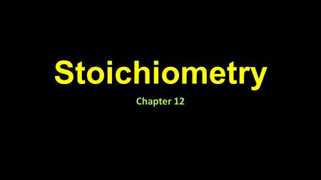 Stoichiometry Chapter 12. Slide 2 of 30 Introduction More than 3000 cocoons are needed to produce enough silk to make just one elegant Japanese kimono.