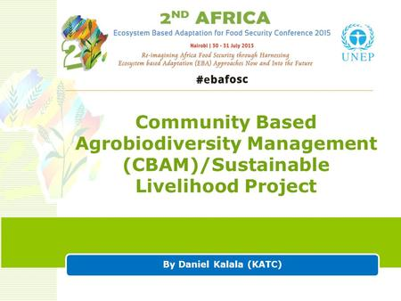 By Daniel Kalala (KATC) Community Based Agrobiodiversity Management (CBAM)/Sustainable Livelihood Project.