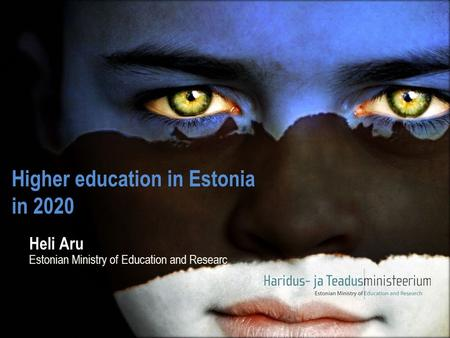 Heli Aru Estonian Ministry of Education and Researc Higher education in Estonia in 2020.