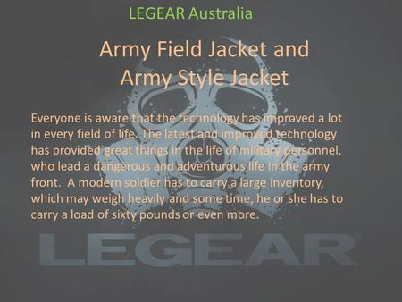 Army Field Jacket and Army Style Jacket LEGEAR Australia Everyone is aware that the technology has improved a lot in every field of life. The latest and.