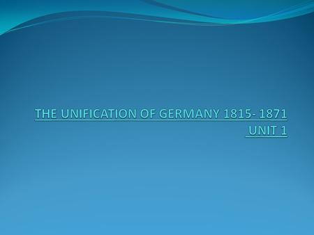 OVERVIEW OF CONTENT 1.The German Confederation, 1815-48: i. Why was Unification unlikely in 1815? ii. What were the forces of change 1815-48? iii. 'Peaceful.