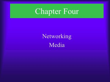 Chapter Four Networking Media. Chapter Objectives  Explain concepts related to data transmission and noise  Describe the physical characteristics of.