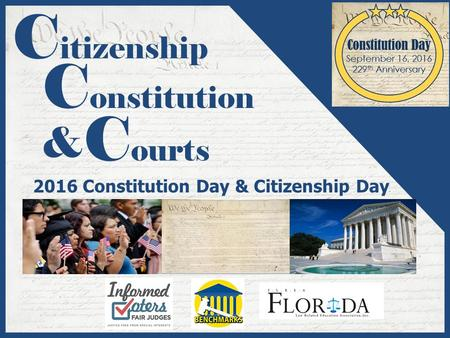 C itizenship 2016 Constitution Day & Citizenship Day C onstitution C ourts &