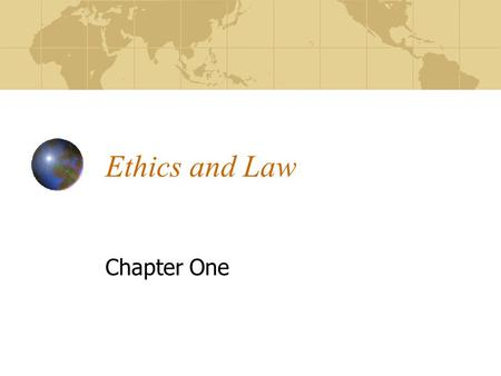Ethics and Law Chapter One. How Ethical Decisions are Made Determining right from wrong Conscience Follow Rules Religious Teachings Professional Code.