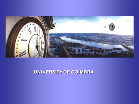 UNIVERSITY OF COIMBRA. Take a look at our Faculties' offer for post-graduation, master and PHD courses: Would you like to study at the University of Coimbra.