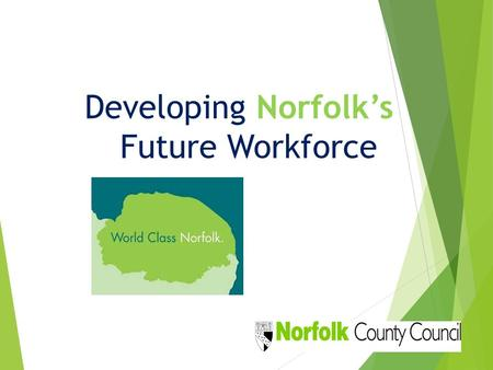 Developing Norfolk's Future Workforce. The world of work is changing.