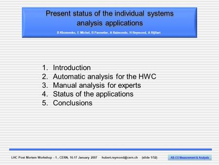 LHC Post Mortem Workshop - 1, CERN, 16-17 January 2007 (slide 1/52) AB-CO Measurement & Analysis Present status of the individual.