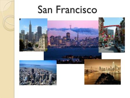 San Francisco. Where is San Francisco? San Francisco is located in the state of California on the West Coast of the United States. California is located.