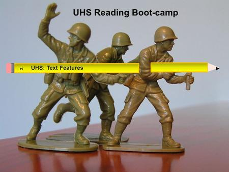 2 UHS Reading Boot-camp UHS: Text Features. Titles/ sub-titlesBoldface words Headings/ sub-headingsItalic words Pictures Text boxes (sidebars) CaptionsFont.