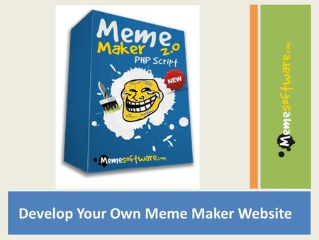 Develop Your Own Meme Maker Website. How to build your own Meme Maker Website? Few of the first websites that starter earlier build their own Meme Maker.