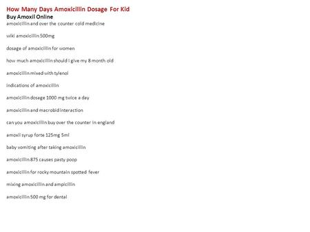 How Many Days Amoxicillin Dosage For Kid Buy Amoxil Online amoxicillin and over the counter cold medicine wiki amoxicillin 500mg dosage of amoxicillin.