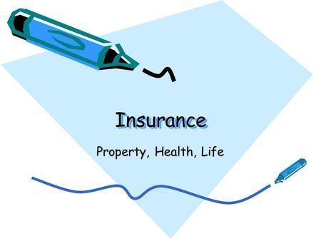 InsuranceInsurance Property, Health, Life. Personal Risks and Insurance.