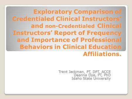 Exploratory Comparison of Credentialed Clinical Instructors' and non-Credentialed Clinical Instructors' Report of Frequency and Importance of Professional.