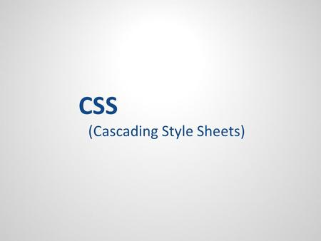 CSS (Cascading Style Sheets). CSS CSS – Cascading Style Sheets – Cascade because of the way CSS rules can stack on top of each other. Allows you to add.