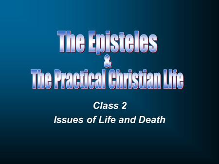 Class 2 Issues of Life and Death. Course Outline Week One Week Two Week Three Week Four Week Five Intro to Paul; Epistles as a genre Paul's Epistles &