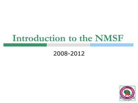 Introduction to the NMSF 2008-2012. The National Multi-Sectoral Strategic Framework (NMSF) on HIV&AIDS  Translates the National Policy of HIV&AIDS. 