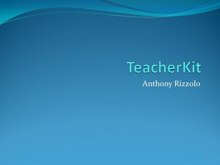 Anthony Rizzolo. Overview This app allows teachers to be organized in managing their classroom It allows you to take attendance as well as track students'