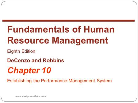 Chapter 10 Establishing the Performance Management System Fundamentals of Human Resource Management Eighth Edition DeCenzo and.