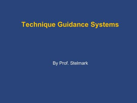 Technique Guidance Systems By Prof. Stelmark. Anatomic Programming Anatomic programming, or anatomically programmed radiography (APR), refers to a radiographic.