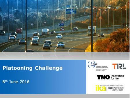 Insert the title of your presentation here Presented by Name Here Job Title - Date Platooning Challenge 6 th June 2016.