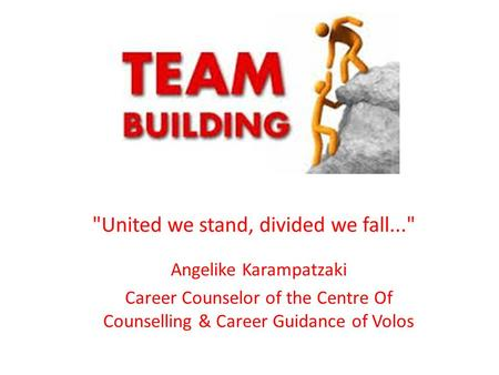 Angelike Karampatzaki Career Counselor of the Centre Of Counselling & Career Guidance of Volos.