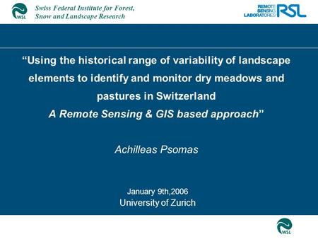 "Swiss Federal Institute for Forest, Snow and Landscape Research ""Using the historical range of variability of landscape elements to identify and monitor."