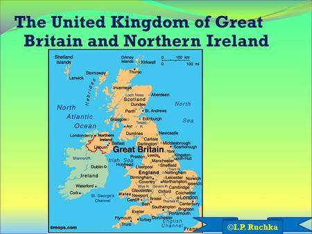 The United Kingdom of Great Britain and Northern Ireland ©I.P. Ruchka.