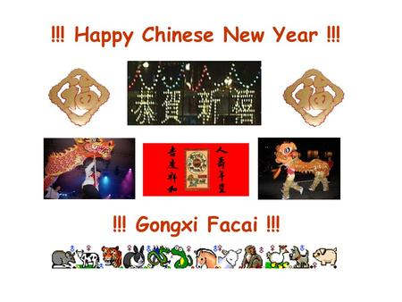 !!! Happy Chinese New Year !!! !!! Gongxi Facai !!!