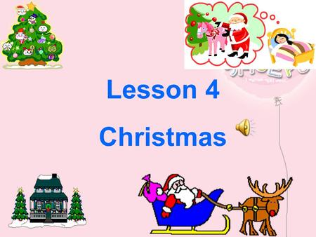 Lesson 4 Christmas. Which of the things do you think western people have at Christmas? Pre-Reading.