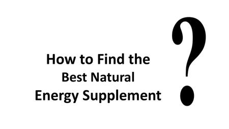 How to Find the Best Natural Energy Supplement. Using products such as energy drinks and energy shots, which are usually loaded with sugar, can do your.