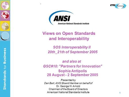 . 1 SOS Interoperability II 20th_21th of September 2005 and also at GSC#10: Partners for Innovation Sophia Antipolis 28 August - 2 September 2005 Presented.