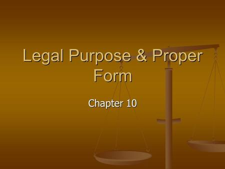 Legal Purpose & Proper Form
