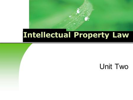 Intellectual Property Law Unit Two. Trademark Right Unit Two.
