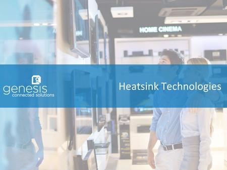 Heatsink Technologies. Overview  As board-mounted chips grow in speed, the demand for shielding the chip has become increasingly more desirable to meet.