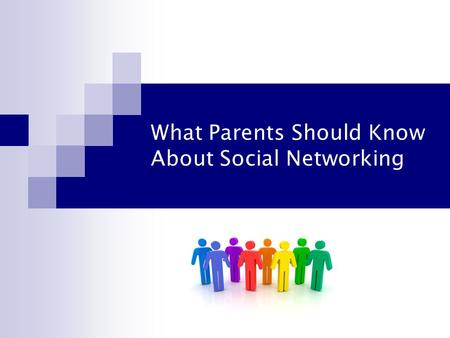 What Parents Should Know About Social Networking.