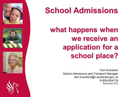 School Admissions what happens when we receive an application for a school place? School Admissions what happens when we receive an application for a school.