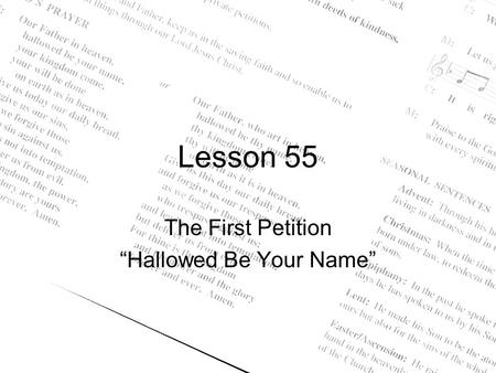 "Lesson 55 The First Petition ""Hallowed Be Your Name"""