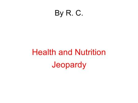 By R. C. Health and Nutrition Jeopardy. Food Facts: 100 points This vegetable often served mashed has lots of vitamin C Correct Response:
