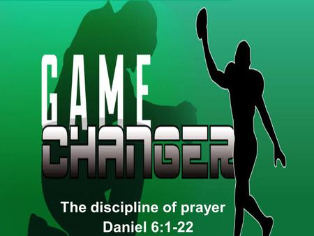The discipline of prayer Daniel 6:1-22. What does a disciplined prayer life accomplish? What is the reason for a disciplined pray life? What is the benefit.