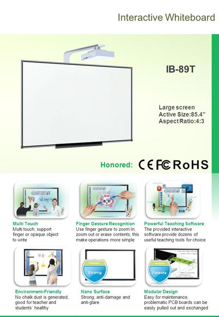"Interactive Whiteboard IB-89T Large screen Active Size:85.4"" Aspect Ratio:4:3 Nano Surface Strong, anti-damage and anti-glare. Powerful Teaching Software."